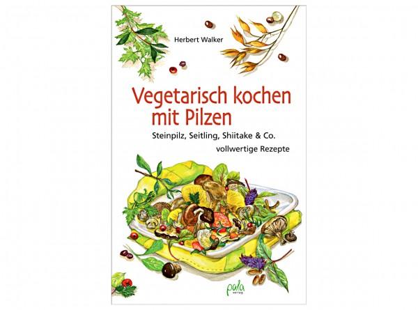"""Buch """"Vegetarisch kochen mit Pilzen"""""""